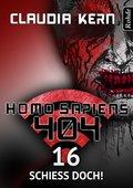 Homo Sapiens 404 Band 16: Schieß doch! (eBook, ePUB)