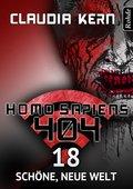 Homo Sapiens 404 Band 18: Schöne, neue Welt (eBook, ePUB)