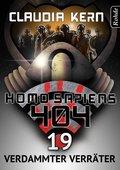 Homo Sapiens 404 Band 19: Verdammter Verräter (eBook, ePUB)