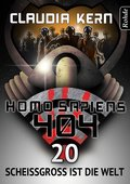 Homo Sapiens 404 Band 20: Scheißgroß ist die Welt (eBook, ePUB)