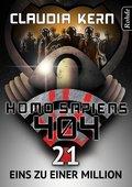 Homo Sapiens 404 Band 21: Eins zu einer MiIlion (eBook, ePUB)