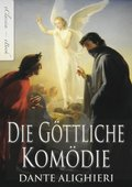 Dante Alighieri: Die Göttliche Komödie (Vollständige deutsche Ausgabe) (Illustriert) (eBook, ePUB)