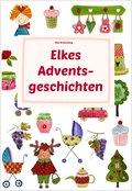 Elkes Adventsgeschichten (eBook, ePUB)