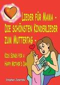 Lieder für Mama  - Die schönsten Kinderlieder zum Muttertag (eBook, PDF)