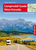 Campmobil Guide West-Kanada - VISTA POINT Reiseführer Reisen Tag für Tag (eBook, ePUB)