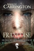Françoise - Die Frau mit dem zweiten Gesicht (eBook, ePUB)
