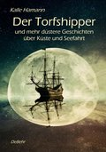 Der Torfshipper und mehr düstere Geschichten über Küste und Seefahrt (eBook, ePUB)