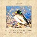 Lass uns doch mal sehen, wie die Tiere gehen - Ein farbiges Bilderbuch für Kinder (eBook, ePUB)