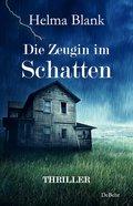 Die Zeugin im Schatten - Thriller (eBook, ePUB)