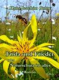 Frida und Frieder - oder - Naturschutz ist alles - Roman (eBook, ePUB)