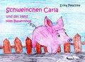 Schweinchen Carla und der Held vom Bauernhof - Bilderbuch für Kinder ab 3 bis 7 Jahren (eBook, ePUB)