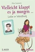 Vielleicht klappt es ja morgen... Liebe in Würzburg (eBook, PDF)