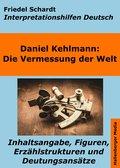 Die Vermessung der Welt - Interpretationshilfen Deutsch. Inhaltsangabe, Figuren, Erzählstrukturen und Deutungsansätze (eBook, ePUB)