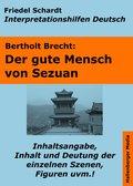 Der gute Mensch von Sezuan - Lektürehilfe und Interpretationshilfe. Interpretationen und Vorbereitungen für den Deutschunterricht. (eBook, ePUB)
