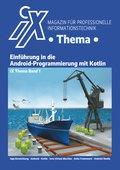 iX Thema: Einführung in die Android-Programmierung mit Kotlin (eBook, PDF)