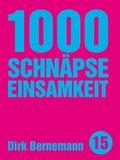 1000 Schnäpse Einsamkeit (eBook, ePUB)