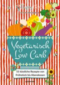Happy Carb: Vegetarisch Low Carb (eBook, PDF)