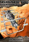 Heliosphere 2265 - Das Marsprojekt 5: Der Prototyp (Science Fiction) (eBook, PDF)