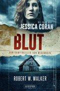 BLUT - Der Vampirkiller von Wisconsin (eBook, )