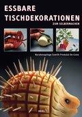 Essbare Tischdekorationen zum Selbermachen (eBook, ePUB)