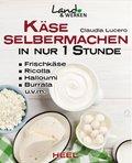 Käse selbermachen in nur 1 Stunde (eBook, ePUB)