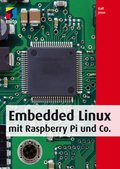 Embedded Linux mit Raspberry Pi und Co. (eBook, )
