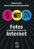 Fotos rechtssicher nutzen im Internet (eBook, PDF)