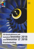 3D-Konstruktionen mit Autodesk Inventor und Inventor LT 2018 (eBook, )