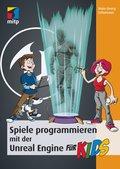 Spiele programmieren mit der Unreal Engine für Kids (eBook, )