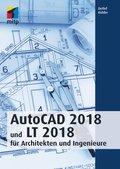 AutoCAD 2018 und LT 2018 für Architekten und Ingenieure (eBook, )