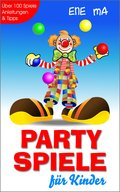 Party Spiele für Kinder (eBook, )