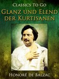 Glanz und Elend der Kurtisanen (eBook, ePUB)