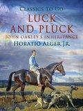 Luck and Pluck John Oakley's Inheritance (eBook, ePUB)
