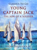 Young Captain Jack The Son Of A Soldier (eBook, ePUB)