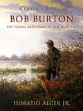 Bob Burton The Young Ranchman of the Missouri (eBook, ePUB)