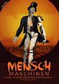 Menschmaschinen - Eine Steamcyberpunk Anthologie (eBook, ePUB)