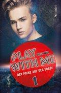 Play with me 1: Der Prinz auf der Erbse (eBook, )