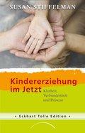 Kindererziehung im Jetzt (eBook, ePUB)