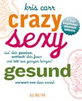 Crazy, sexy, gesund (eBook, ePUB)