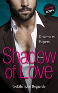 Shadow of Love - Gefährliche Begierde (eBook, ePUB)