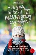 'Ich glaub, ich bin jetzt warm genug angezogen' (eBook, ePUB)