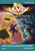 Mission: Levity - Rettung ist Verhandlungssache - Gute Leute, schlechte Zeiten (Nr. 2) (eBook, ePUB)