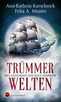 Trümmerwelten - Das Geheimnis der Alice Sparrow (eBook, ePUB)