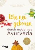 Wie neugeboren durch modernes Ayurveda (eBook, ePUB)