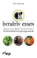 Intuitiv essen (eBook, ePUB)