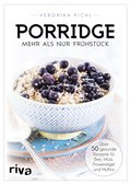 Porridge - mehr als nur Frühstück (eBook, PDF)