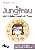 Die Jungfrau plant ihr Leben 500 Jahre im Voraus (eBook, )