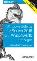 Windows-Befehle für Server 2016 und Windows 10 - kurz & gut (eBook, )