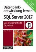 Datenbankentwicklung lernen mit SQL Server 2017 (eBook, PDF)