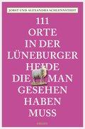 111 Orte in der Lüneburger Heide, die man gesehen haben muss (eBook, ePUB)